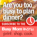 Busy Mom Menu