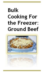 Menus4Moms' Bulk Cooking for the Freezer: Ground Beef