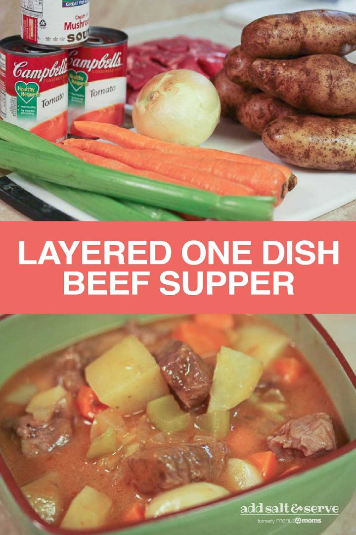 top image is ingredients: celery, carrots, onion, potatoes, cubed beef, and cans of soup, bottom image is Green bowl with cooked beef cubes, potatoes, carrots, and celery in a tomato-based sauce with text Layered One Dish Beef Supper, Add Salt & Serve logo