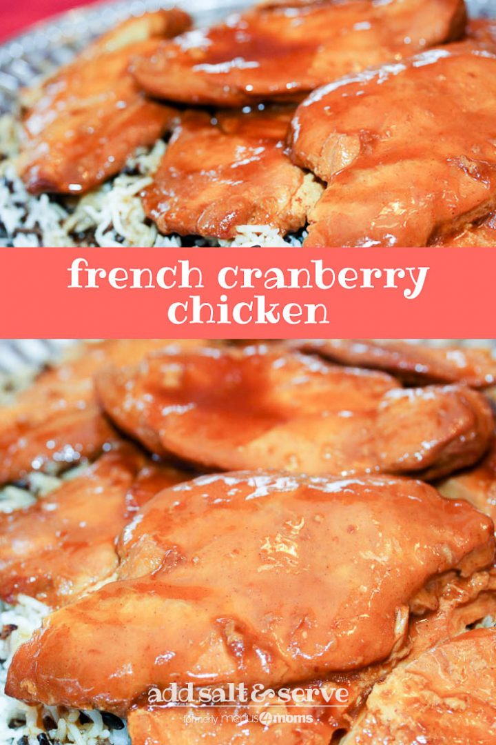Chicken breasts glazed with French dressing, on a bed of rice on a platter. Text French Cranberry Chicken Add Salt & Serve formerly menus4moms