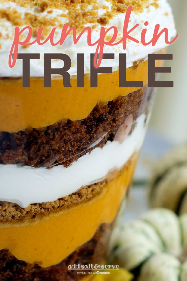 Image of layers of pumpkin filling, crushed gingersnaps, crumbled gingerbread, and whipped cream in a trifle bowl with text pumpkin Trifle - Add Salt & Serve (formerly Menus4Moms)