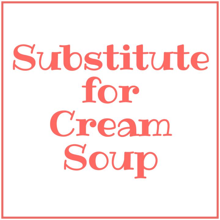 Cream Soup Substitute
