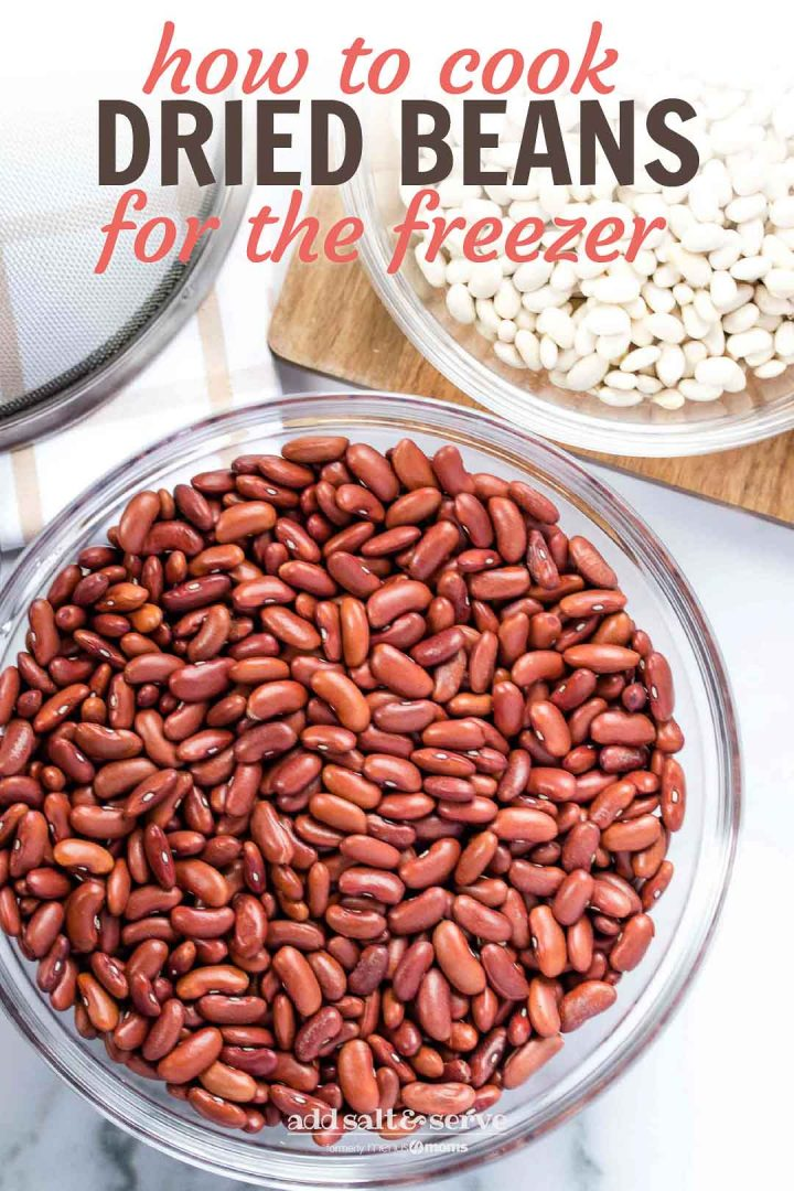 Overhead shot of bowl of dried kidney beans with a strainer and a bowl of great northern beans on a cutting board; text How to Cook Dried Beans for the Freezer Add Salt & Serve formerly Menus4Moms