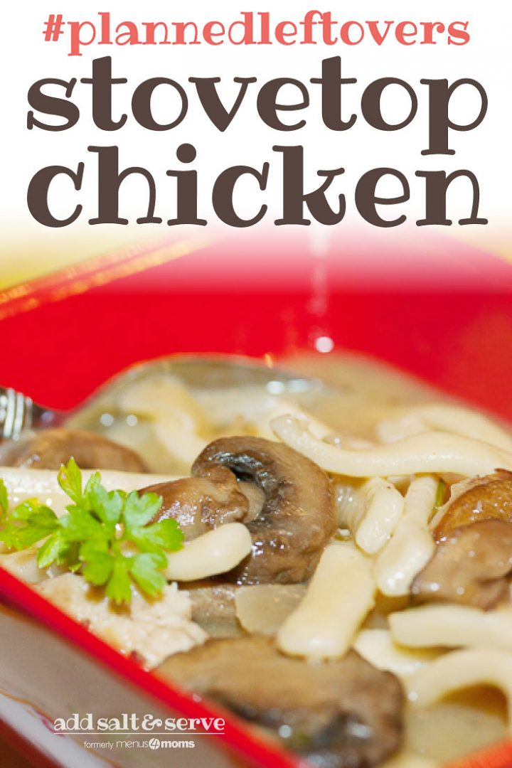 A red square soup bowl with a soup with sliced mushrooms and linguini. There is a spoon in the bowl. Text #plannedleftovers Stovetop Chicken Add Salt & Serve formerly menus4moms