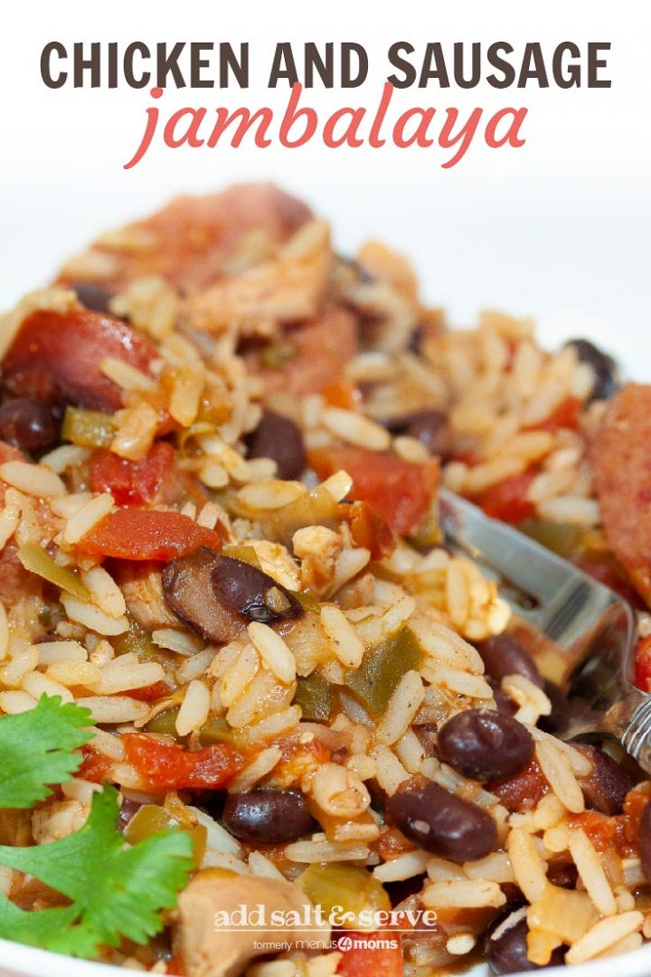 White bowl and fork with rice, black beans, sausage, tomatoes, and green chilies. Text Chicken and Sausage Jambalaya Add Salt & Serve formerly Menus4Moms