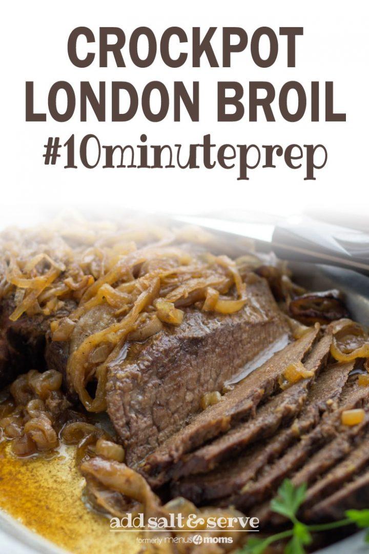 Slices of beef on a white platter. Beef is covered with cooked onions and resting in au jus. The plate is garnished with parsley and there is a steak knife resting on the back of the platter; text Crockpot London Broil #10minuteprep Add Salt & Serve