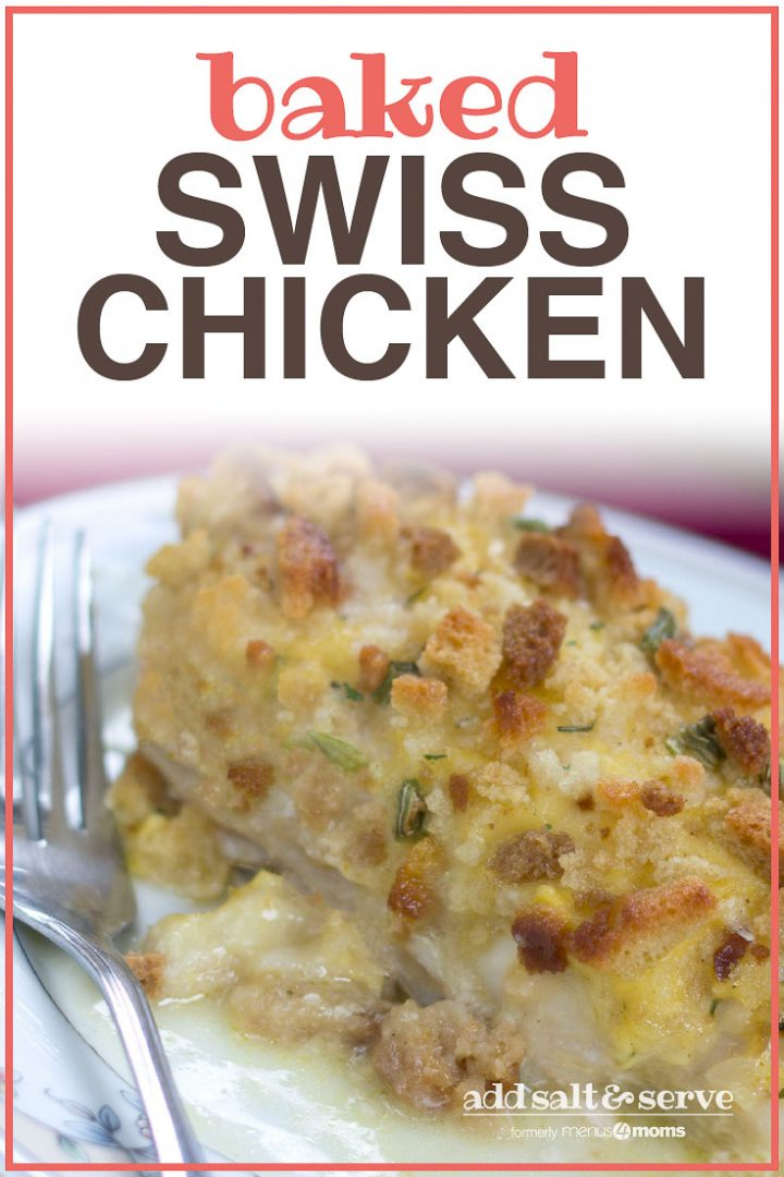 Chicken covered in cream sauce with browned stuffing on top served on a white plate with a fork and text Baked Swiss Chicken Add Salt & Serve formerly Menus4Moms