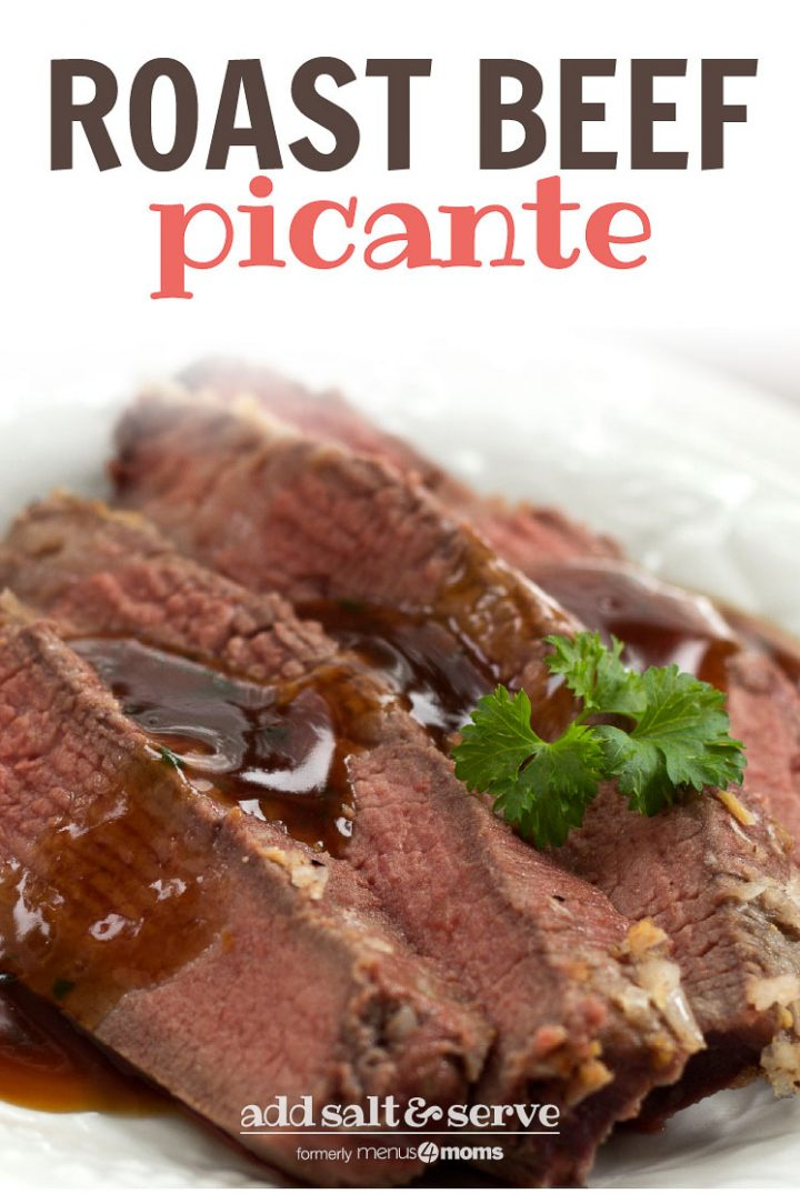Four slices of sliced roast beef on a white plate with brown gravy on top. Garnished with a sprig of parsley; text Roast Beef Picante Add Salt & Serve formerly Menus4Moms