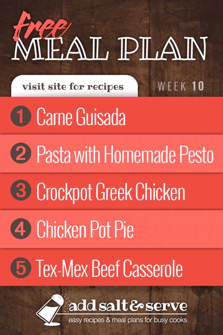 Meal Plan for Week 10 2019: Carne Guisada, Pasta with Homemade Pesto, Crockpot Greek Chicken, Chicken Pot Pie, Tex-Mex Beef Casserole