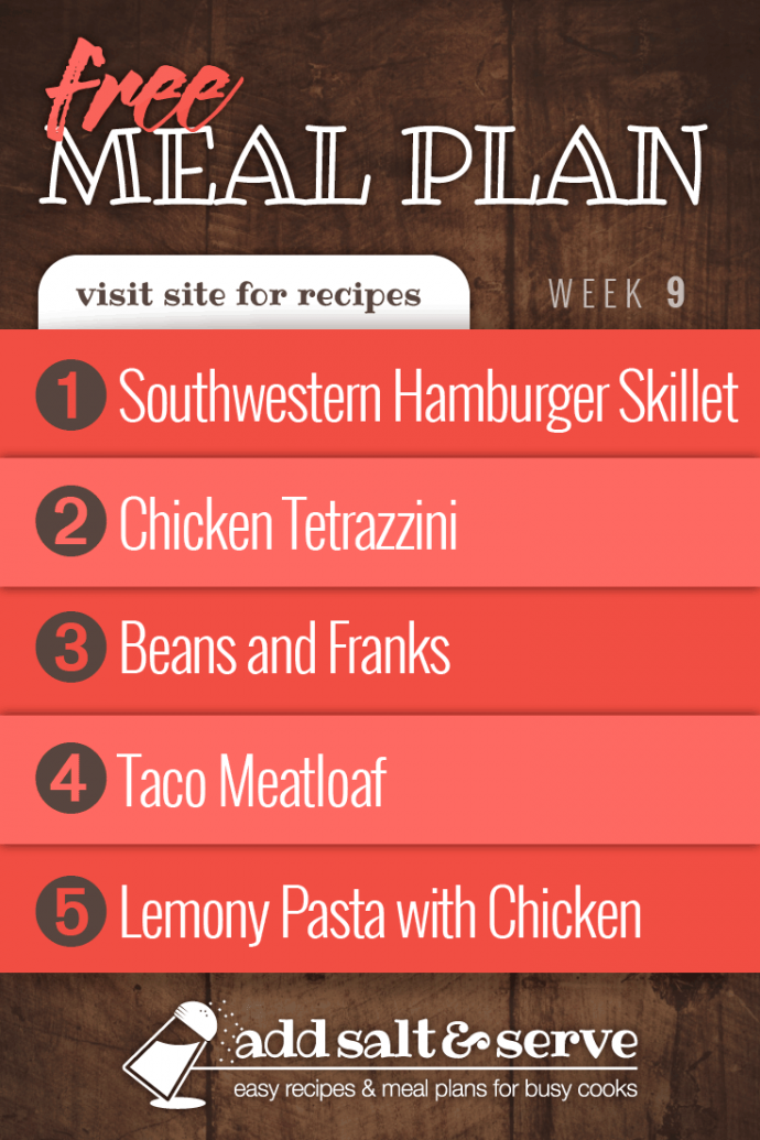 Meal Plan for Week 9 2019: Southwestern Hamburger Skillet, Chicken Tetrazzini, Beans and Franks, Taco Meatloaf, Lemony Pasta with Chicken