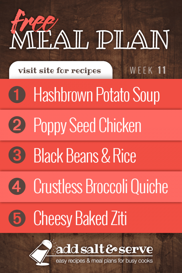Meal Plan for Week 11, 2019: Hash Brown Potato Soup, Poppy Seed Chicken, Black Beans and Rice, Crustless Broccoli Quiche, Baked Ziti