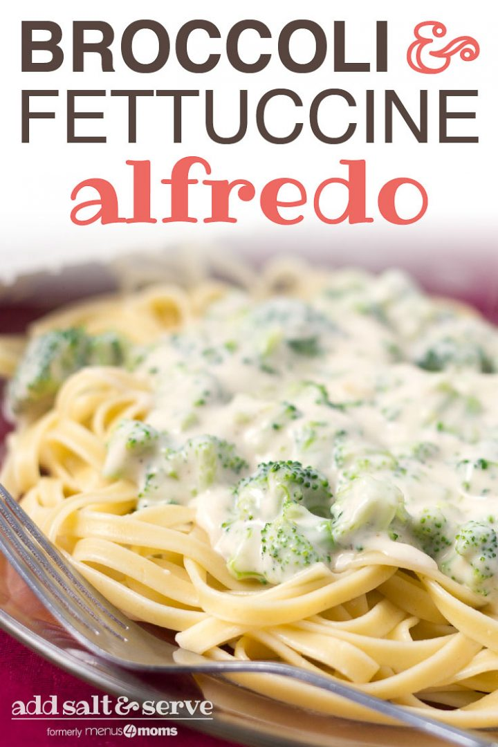 Afredo sauce with broccoli over fettuccine on a clear glass plate with a fork; Broccoli & Fettuccine Alfredo Add Salt & Serve formerly Menus4Moms