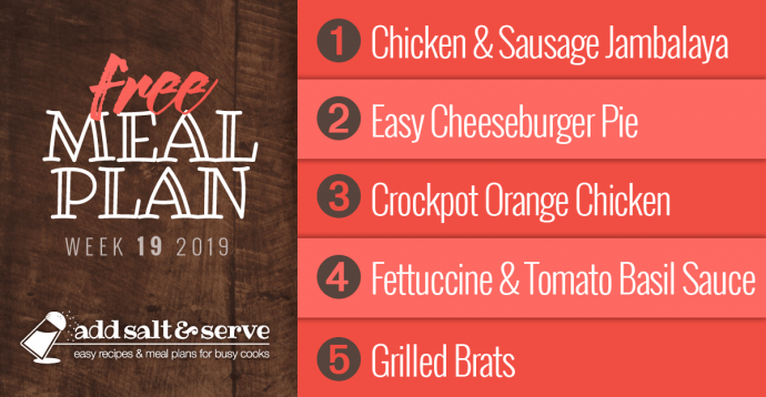 Free Weekly Dinner Menu Plan for Week 20, 2019; 1-Chicken and Sausage Jambalaya, 2-Easy Cheeseburger Pie, 3-Crockpot Orange Chicken, 4-Fettuccine with Tomato Basil Sauce, 5-Grilled Brats with Peppers and Onions