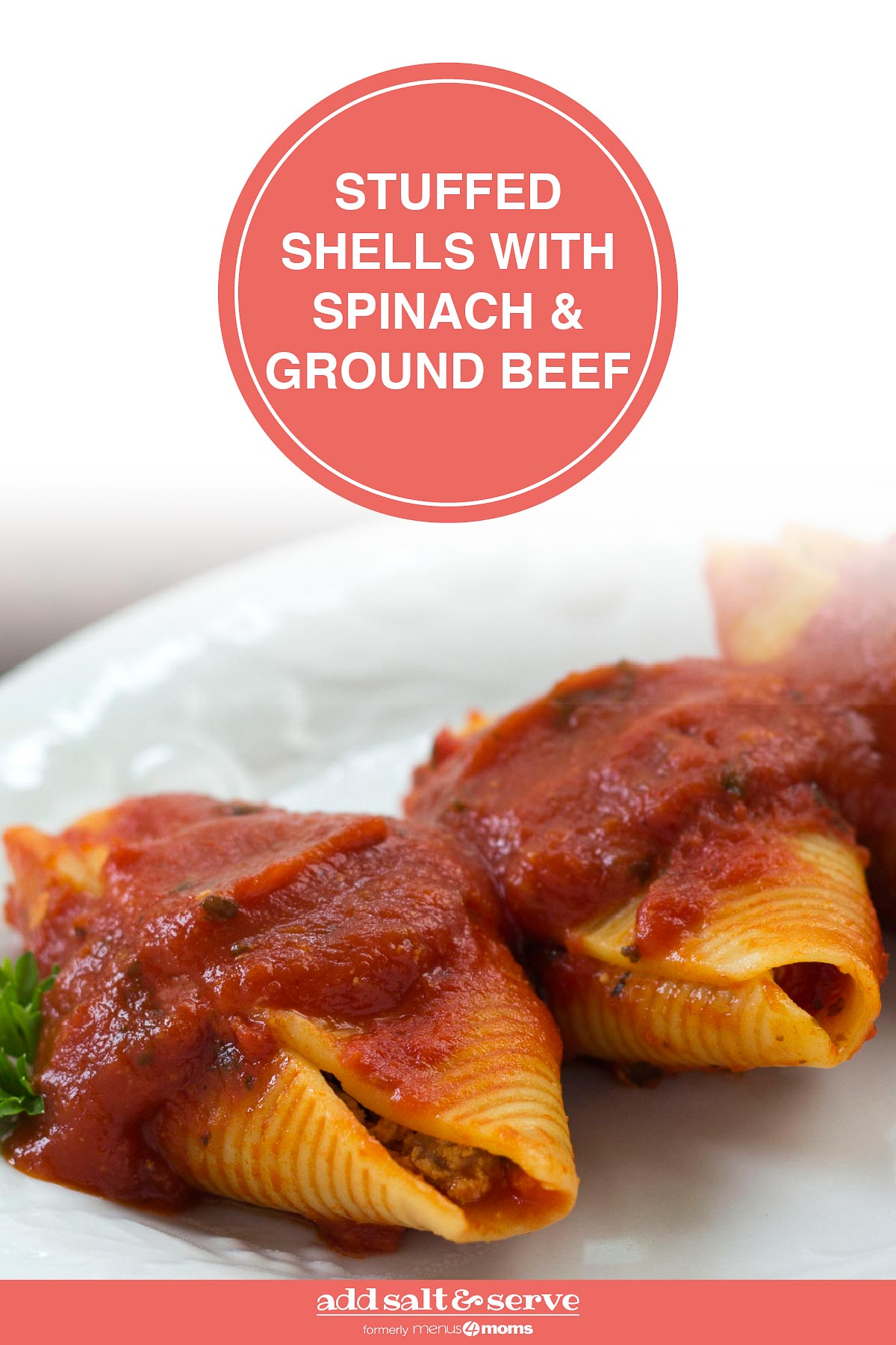 White plate with 3 jumbo pasta shells stuffed with beef and covered with spaghetti sauce, garnished with parsley; text Stuffed Shells with Spinach & Ground Beef - Add Salt & Serve logo