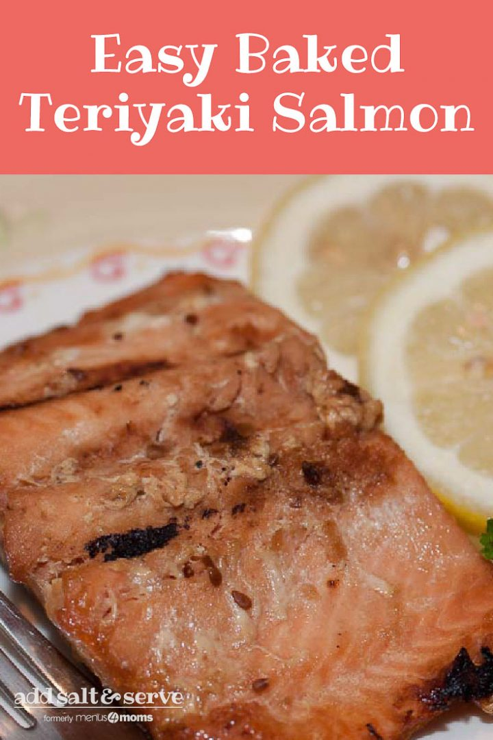 Pieces of cooked salmon on a white plate with a fork, garnished with two lemon slices. Text Easy Baked Teriyaki Salmon Add Salt & Serve formerly Menus4Moms