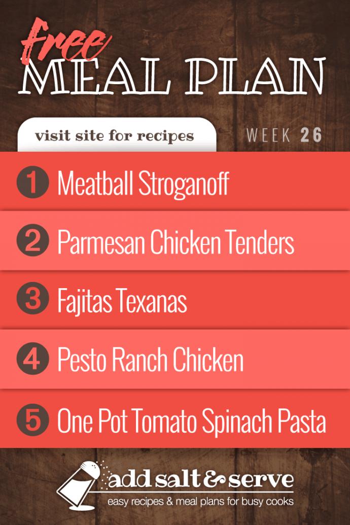Meal plan for June 24-28, 2019: Meatball Stroganoff, Baked Parmesan Garlic Chicken, Fajitas Texanas, Pesto Ranch Crockpot Chicken, and One Pot Tomato Spinach Pasta