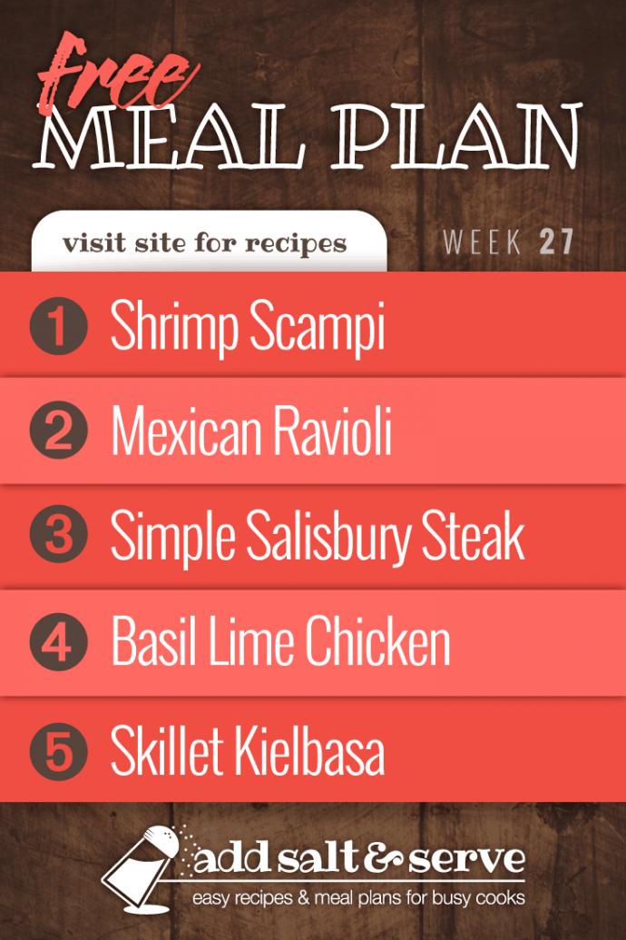 Free Weekly Meal Plan for Week 27, 2019: Shrimp Scampi, Mexican Ravioli, Simple Salisbury Steak, Basil Lime Chicken, Skillet Kielbasa