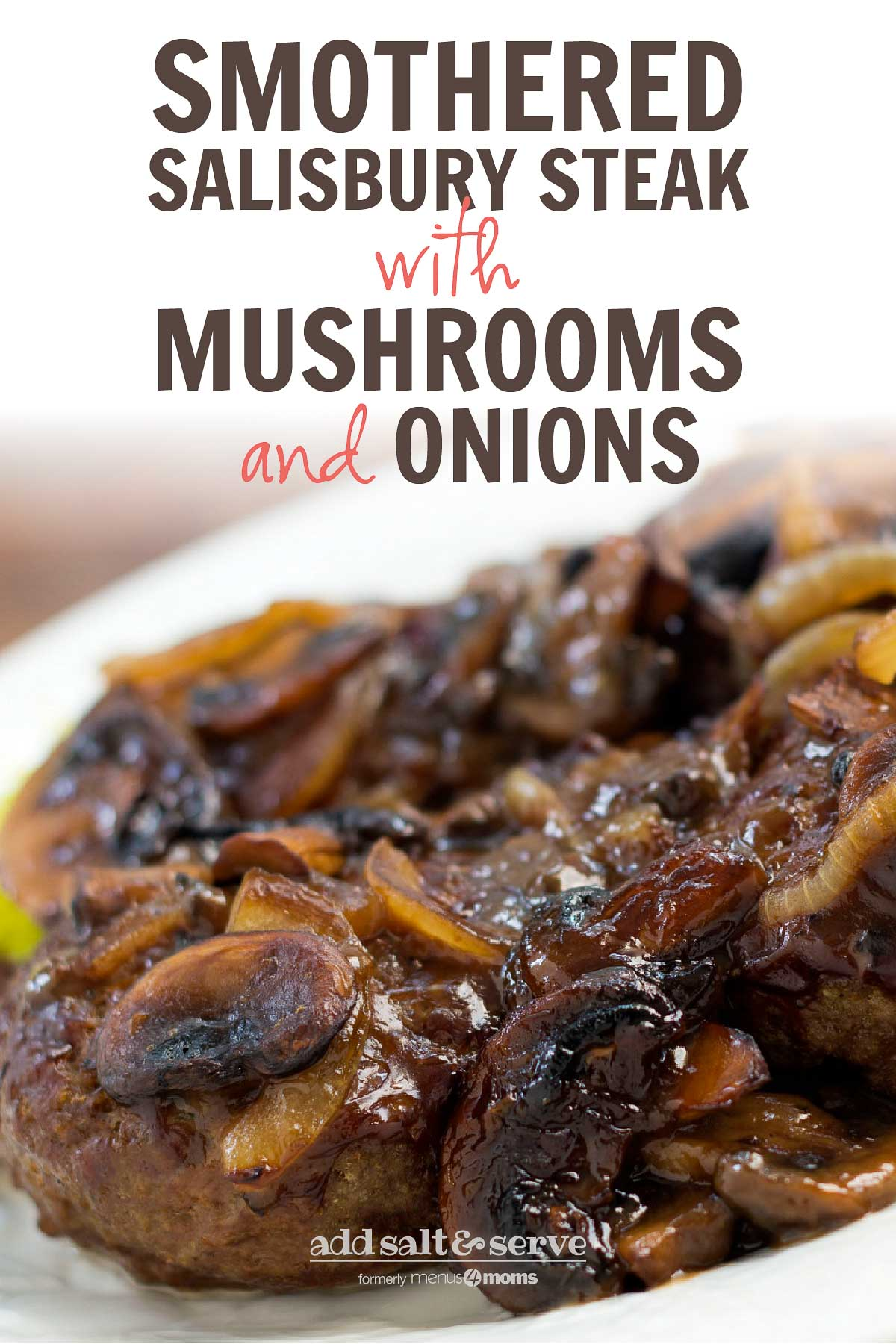 Hamburger patty covered with sliced mushrooms and onions and gravy with text Smothered Salisbury Steak with Mushrooms and Onions - Add Salt & Serve logo