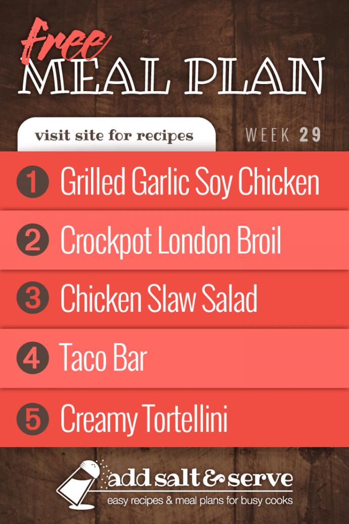 Meal Plan for Week 29 2019: Grilled Chicken, Crockpot London Broil, Chicken Slaw Salad, Taco Bar, Creamy Tortellini