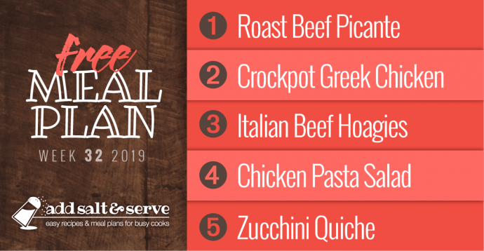 Meal Plan for Week 32 2019: Roast Beef Picante, Crockpot Greek Chicken, Italian Beef Hoagies, Chicken Pasta Salad, and Zucchini Quiche