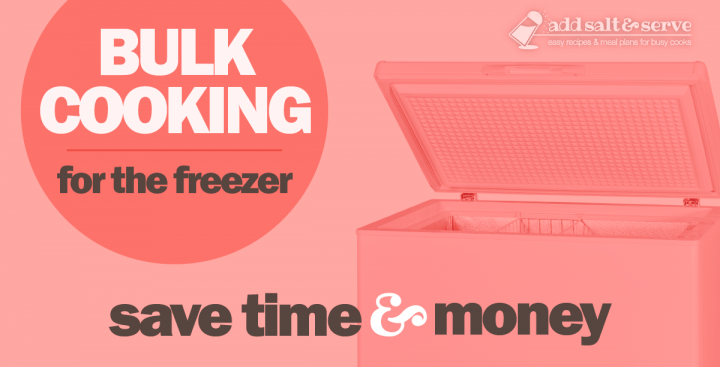 Text Bulk Cooking for the Freezer Save Time and Money (Add Salt & Serve logo) with image of a chest freezer