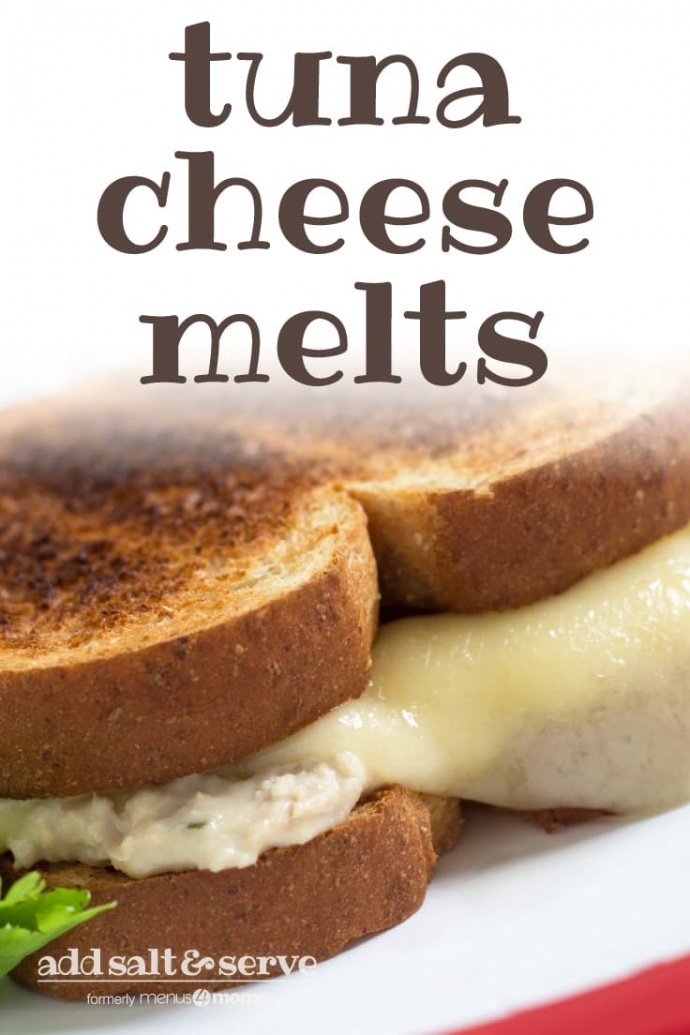 Tuna and a slice of melted swiss cheese on two pieces of toasted bread on a white plate; text tuna cheese melts add salt & serve formerly menus4moms