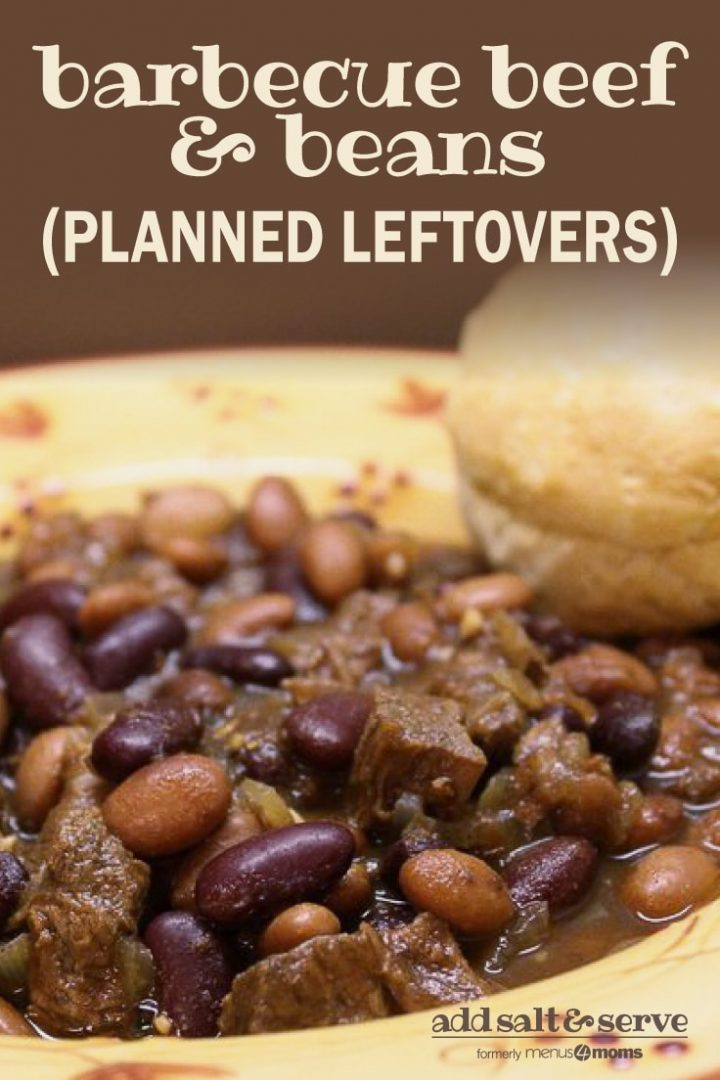 Kidney beans, pinto beans, and diced beef in a broth, all in a yellow soup bowl with red flowers. There is a biscuit on the rim of the bowl. Text barbecue beef & beans (Planned Leftovers) add salt & serve formerly menus4moms
