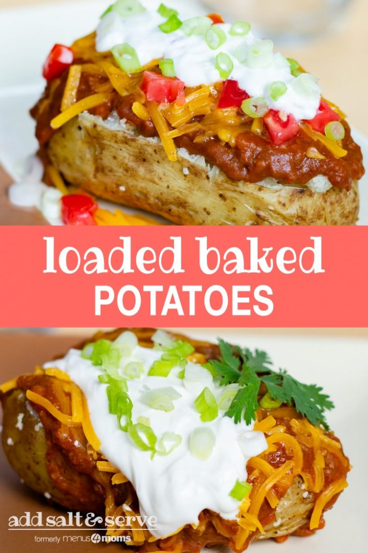 Top photo is a baked potato topped with chili, shredded cheddar cheese, diced tomatoes, sour cream, and diced green onions, with shredded cheese and diced tomatoes are on the counter around the potato. Bottom photo is a baked potato topped with chili, shredded cheddar cheese, sour cream, and diced green onions. Text loaded baked potatoes add salt & serve formerly menus4moms