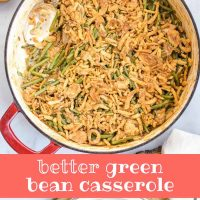 Skillet with green bean casserole topped with crunchy fried onions and a plate with a serving of green bean casserole to the side and text Better Green Bean Casserole Add Salt & Serve