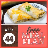 Image of burritos covered in melted cheese and cream sauce with text Week 44 Free meal Plan