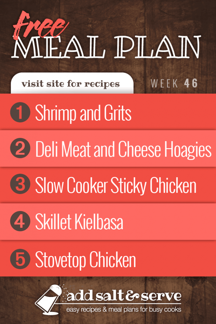 Free Weekly Meal Plan for Week 46 2019: Shrimp and Grits, Hoagies, Slow Cooker Sticky Chicken, Skillet Kielbasa, Stovetop Chicken - Add Salt & Serve