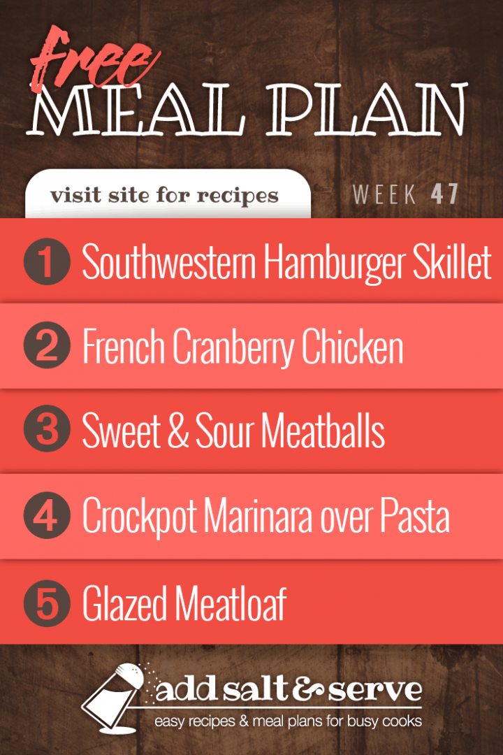 Free Meal Plan for Week 47 2019: Southwestern Hamburger Skillet, French Cranberry Chicken, Sweet and Sour Meatballs, Crockpot Marinara over Pasta, Glazed Meatloaf