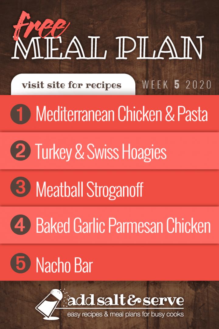 Meal Plan for January 27-31, 2020: Mediterranean Chicken with Pasta, Turkey & Swiss Hoagies, Meatball Stroganoff over Egg Noodles, Baked Garlic Parmesan Chicken, Nacho Bar