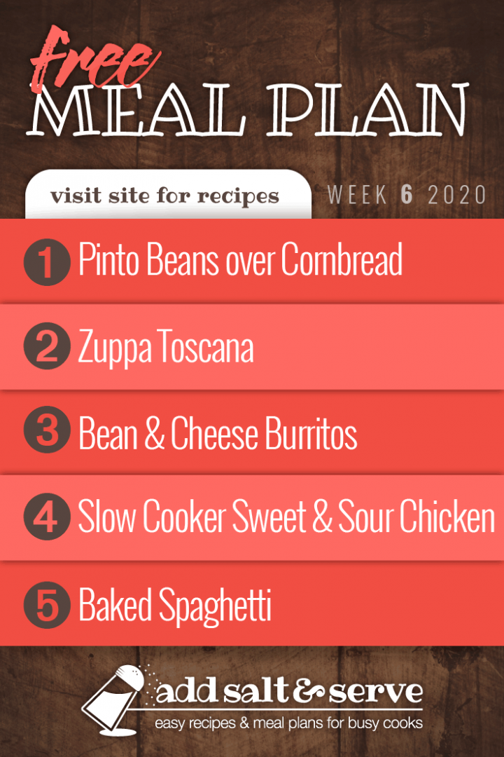 Free Meal Plan for Week 6 2020: Pinto Beans over Cornbread, Zuppa Toscana, Bean & Cheese Burritos, Slow Cooker Sweet & Sour Chicken, Baked Spaghetti