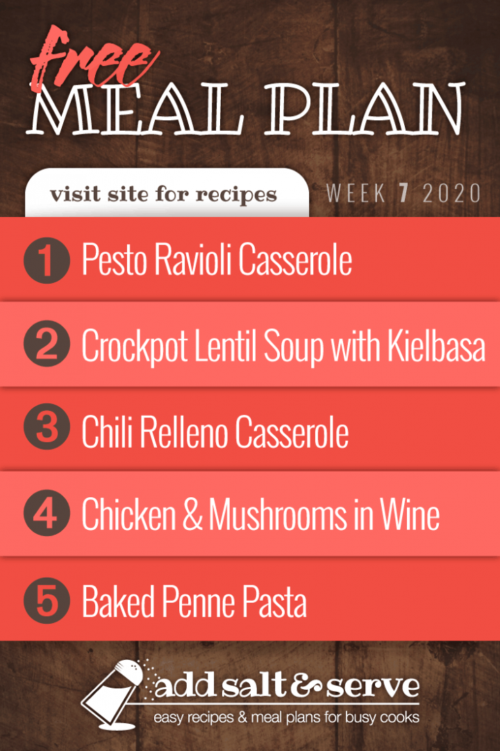 Meal Plan for Week 7 2020: Pesto Ravioli Casserole, Lentil Soup with Kielbasa, Chili Relleno Casserole, Chicken and Mushrooms with Wine, Baked Penne Pasta