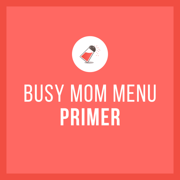 Busy Mom Menu Primer