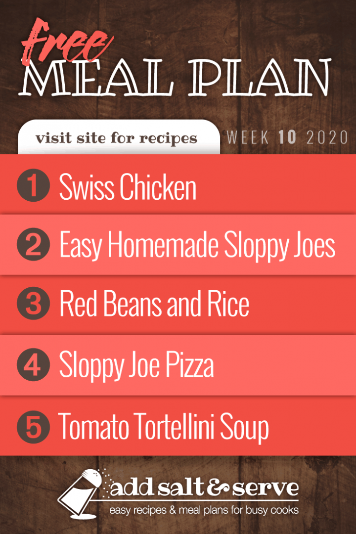 Free Meal Plan for Week 10 2020: Swiss Chicken, Easy Homemade Sloppy Joes, Red Beans and Rice, Sloppy Joe Pizza, Tomato Tortellini Soup