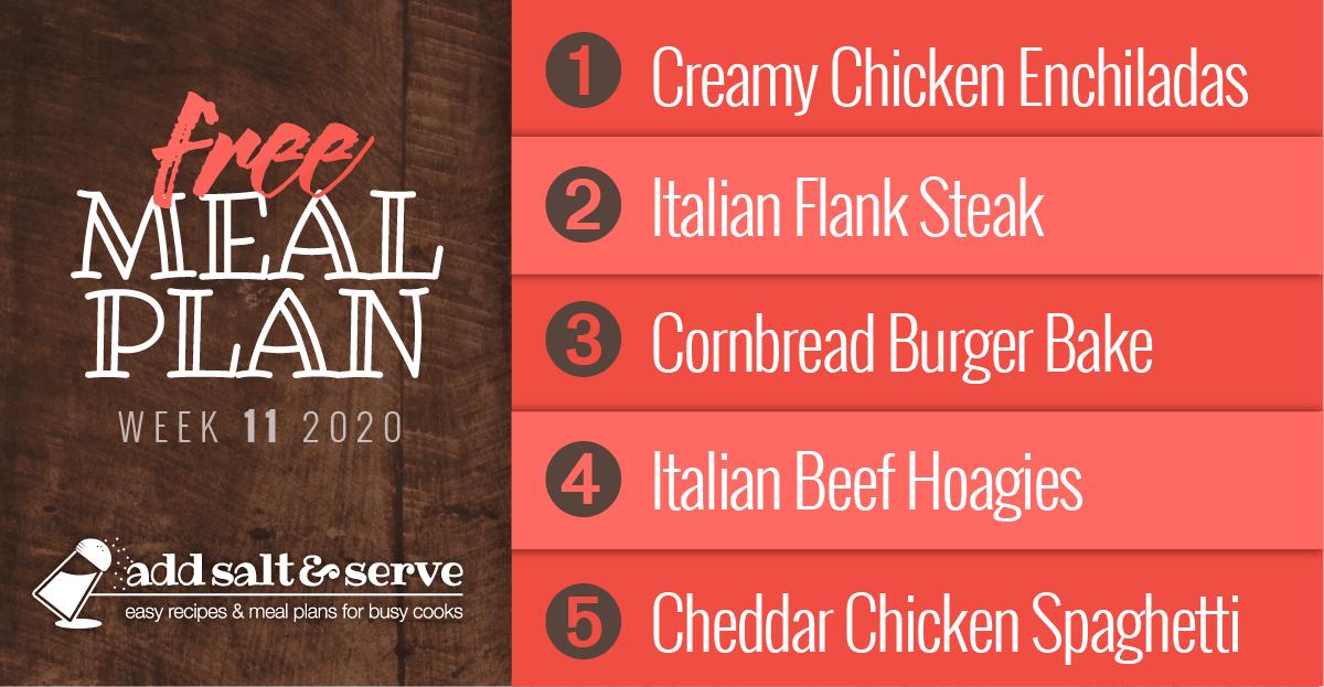 Free Meal Plan for Week 11 2020: Creamy Chicken Enchiladas, Italian Flank Steak, Cornbread Burger Bake, Italian Beef Hoagies, Cheddar Chicken Spaghetti