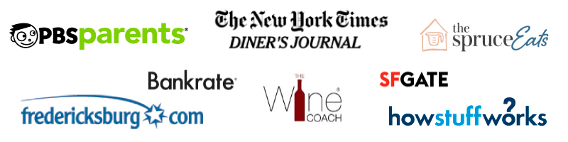 As seen on PBSParents, SFGate, NYT Diner's Journal, How Stuff Works, BankRate, TheSpruceEats, The Wine Coach