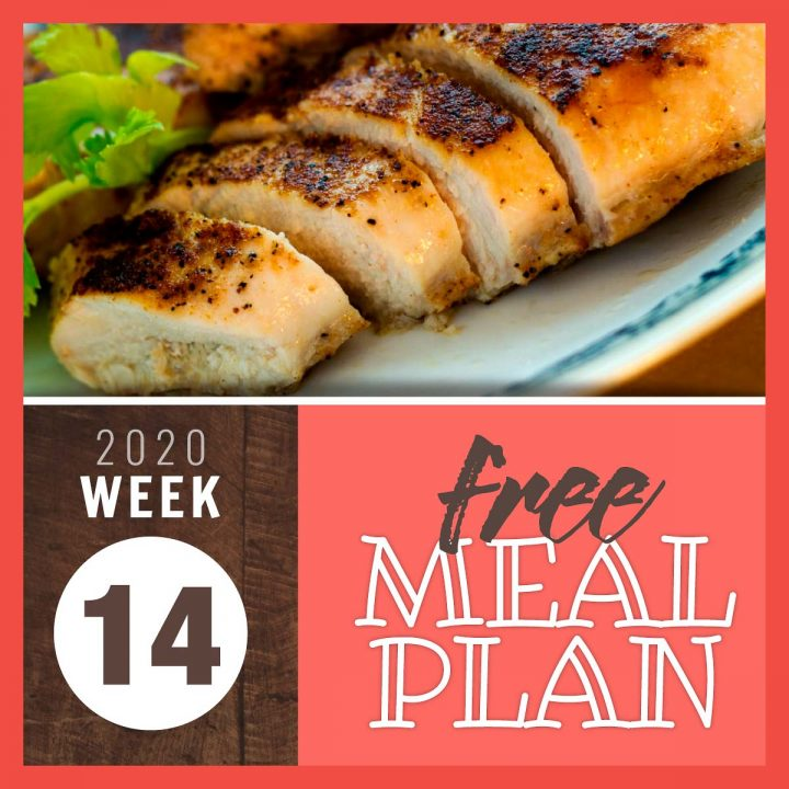 Image of sliced chicken breast with text free meal plan week 14 2020
