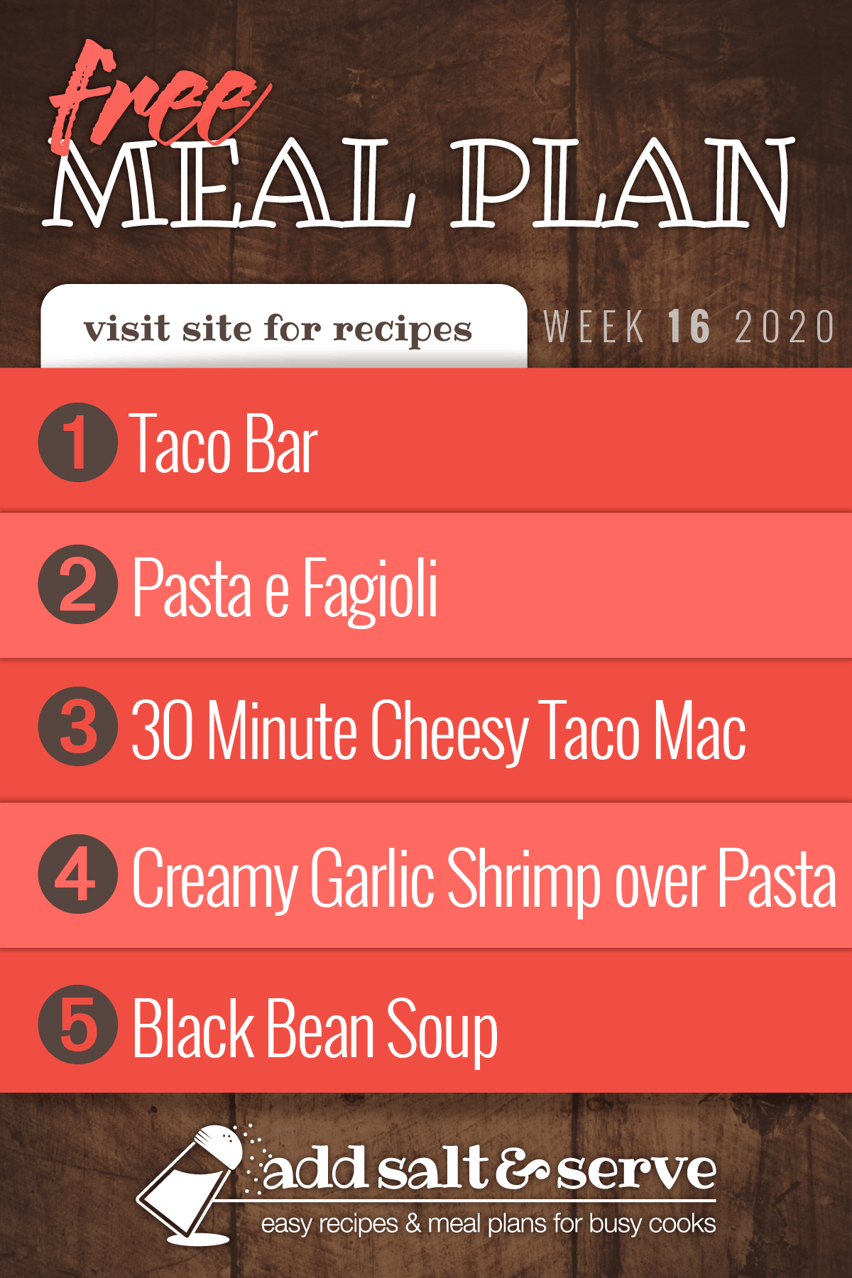 Free Meal Plan for Week 16 2020: Taco Bar, Pasta e Fagioli, 30 Minutes Cheesy Taco Macaroni, Creamy Garlic Shrimp over Angel Hair Pasta, Black Bean Soup - Visit site for recipes - Add Salt & Serve