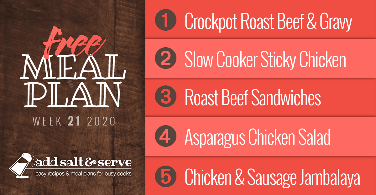 Free Meal Plan for Week 21 2020: Crockpot Roast Beef and Gravy, Slow Cooker Sticky Chicken, Open-Faced Hot Roast Beef Sandwiches, Asparagus Chicken Salad with Pecans, Chicken and Sausage Jambalaya